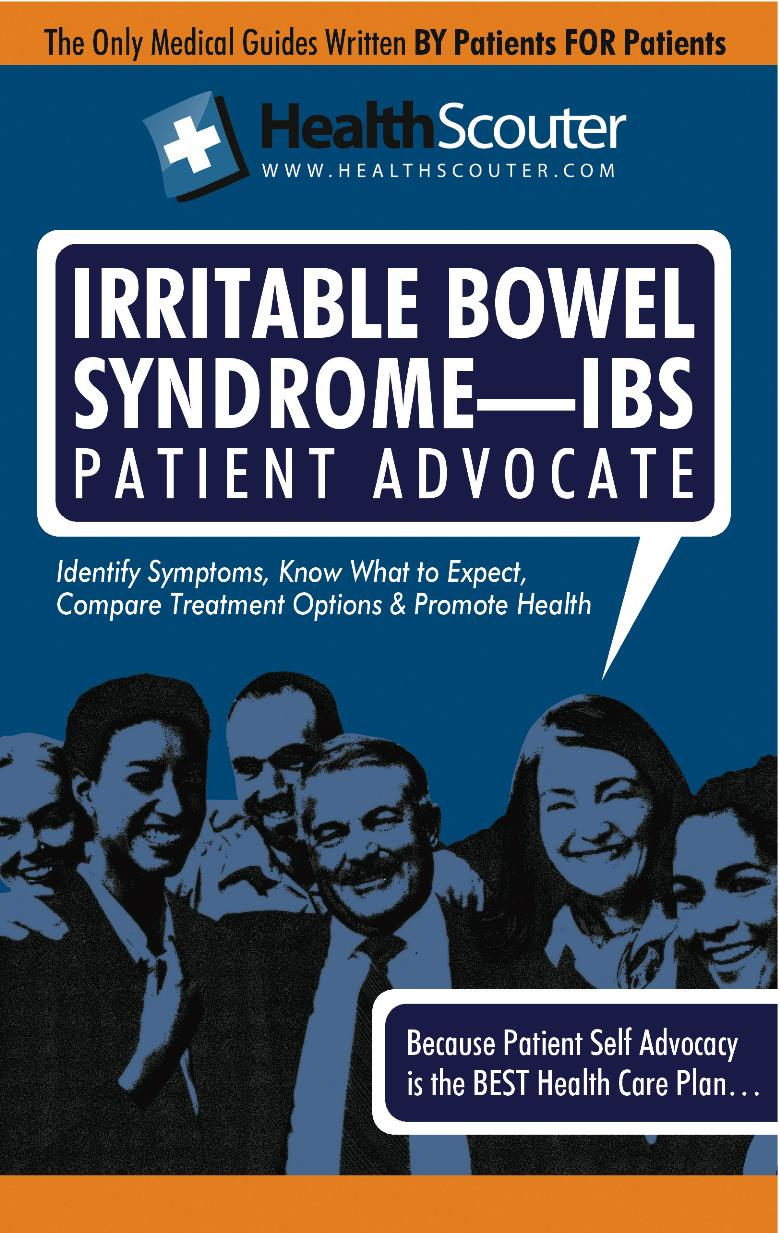 HealthScouter Irritable Bowel Syndrome - IBS: IBS Symptoms and IBS Treatment: Irritable Bowel Syndrome Patient Advocate Guide with Tips for IBS (Healt EB9787770747601