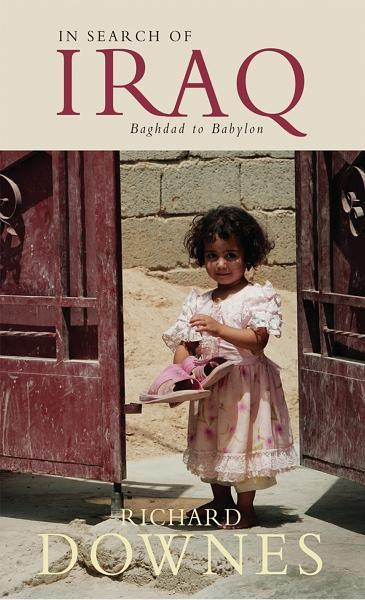 In Search of Iraq: Baghdad to Babylon EB9787772507487