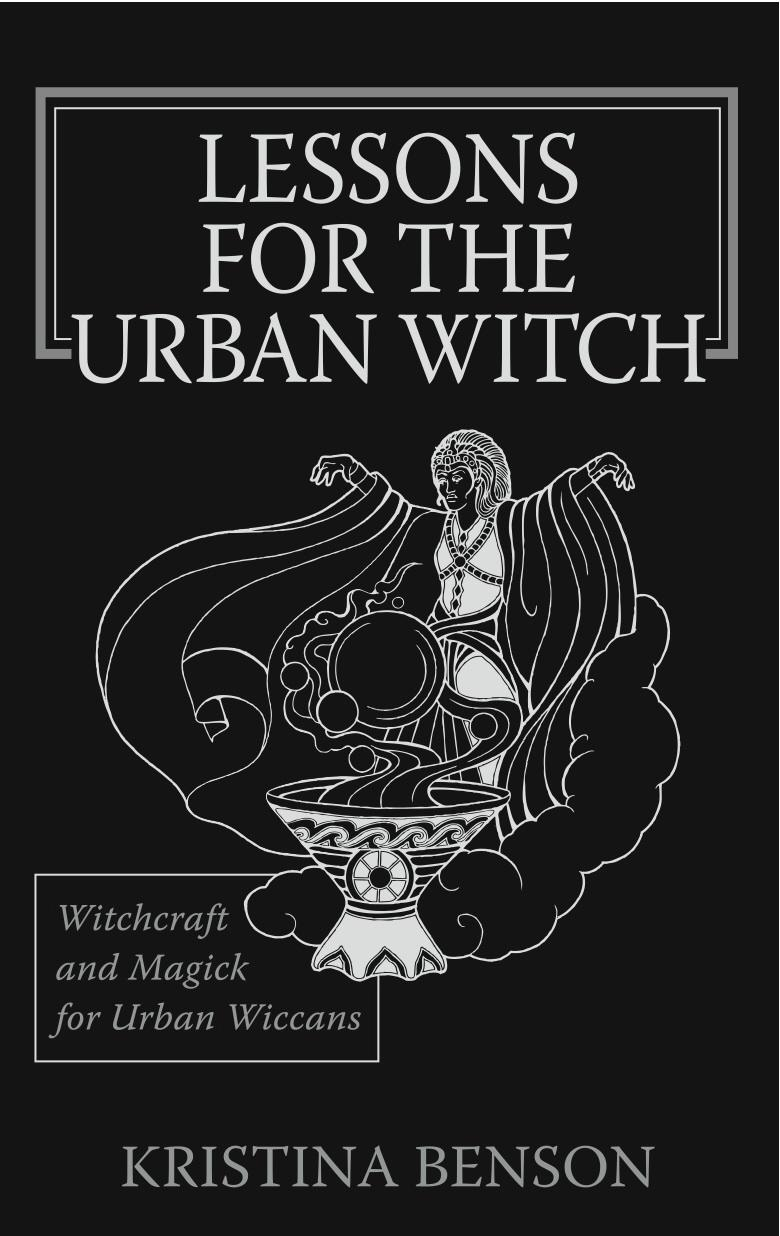 Lessons for the Urban Witch: Witchcraft and Magick for Urban Wiccans: Wicca and Magick for Modern Witches EB9787770708947