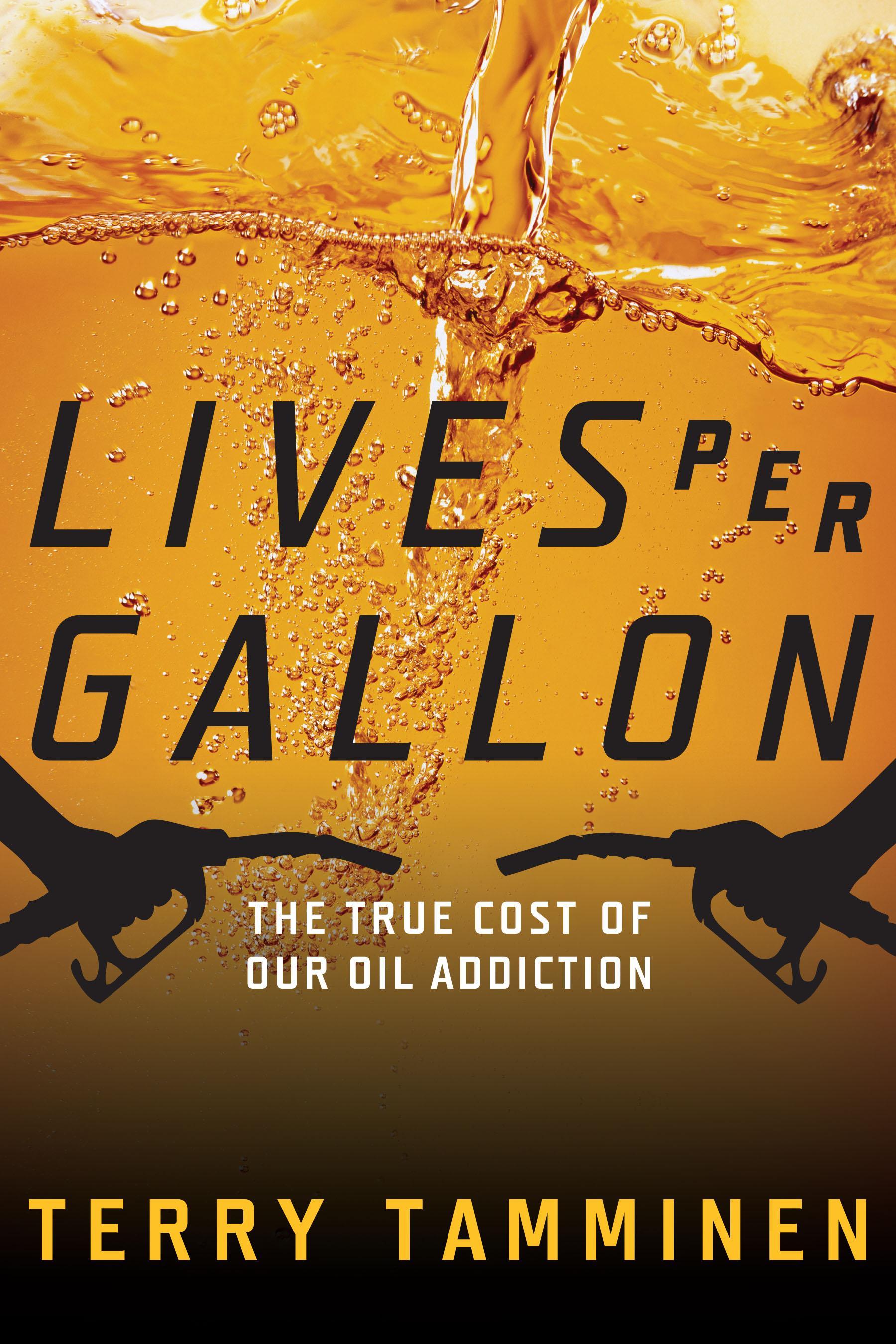 Lives Per Gallon: The True Cost of Our Oil Addiction EB9787770550508