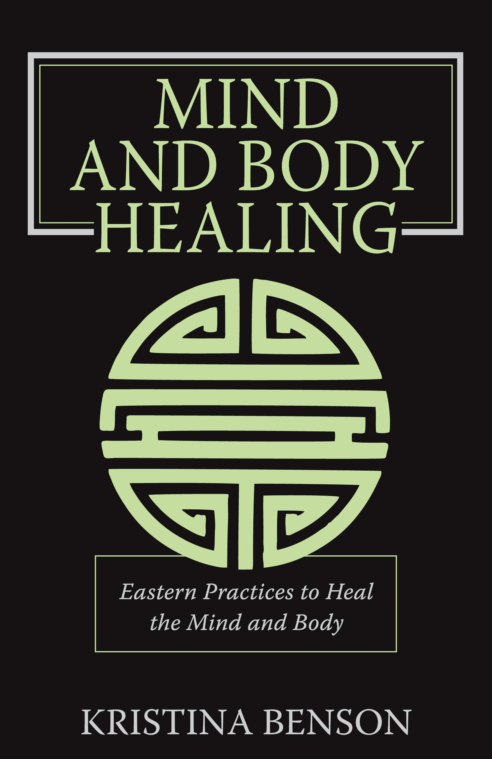 Mind and Body Healing: Eastern Practices to Heal the Mind and Body EB9787770971686