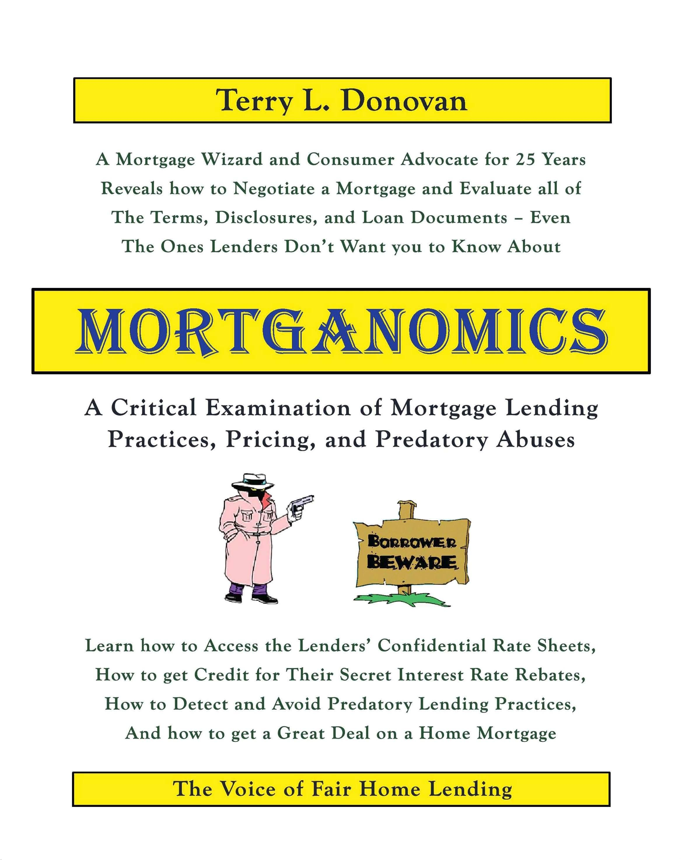 Mortganomics - A Critical Examination of Mortgage Lending Practices, Pricing, and Predatory Abuses EB9787770702730