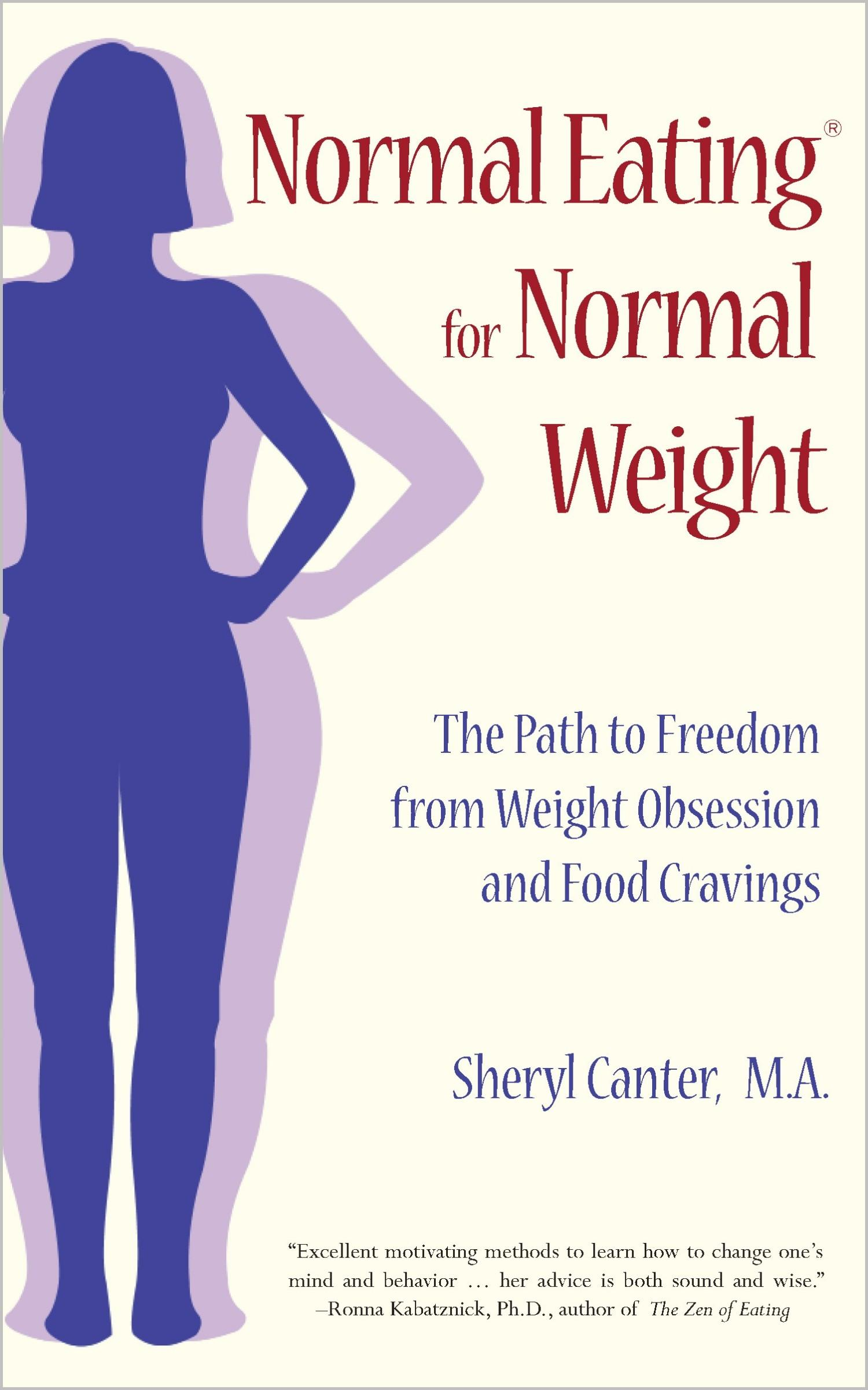 Normal Eating for Normal Weight: The Path to Freedom from Weight Obsession and Food Cravings EB9787770814761