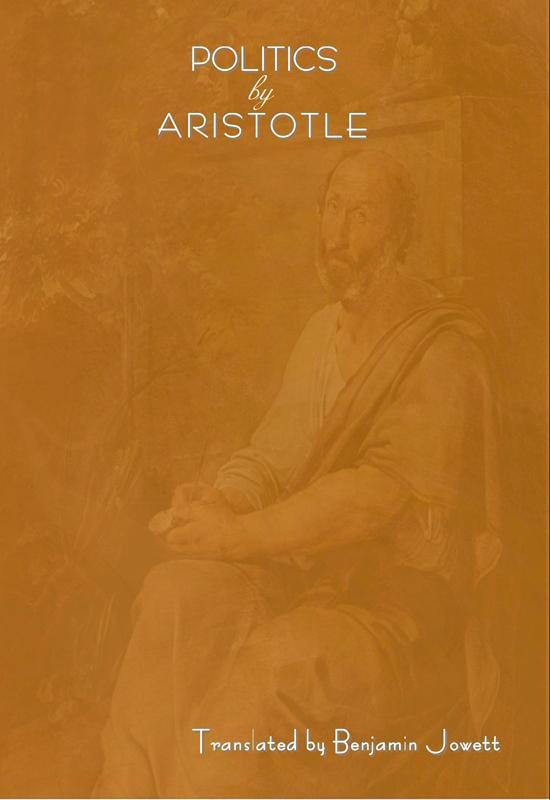 Politics by Aristotle (Written 350 B.C.E) EB9787770776342