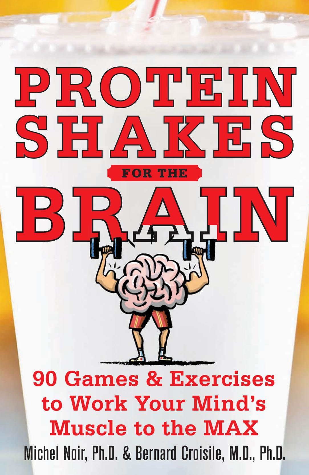 Protein Shakes for the Brain: 91 Games and Exercises to Work Your Mind's Muscle to the Max EB9787770683428