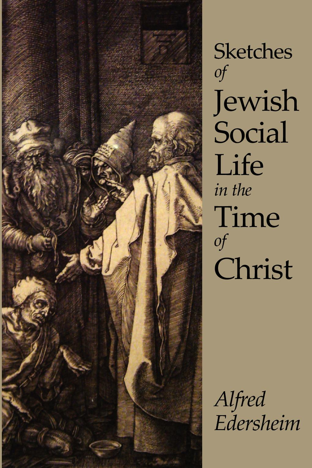 Sketches of Jewish Social Life in the Time of Christ EB9787770619113