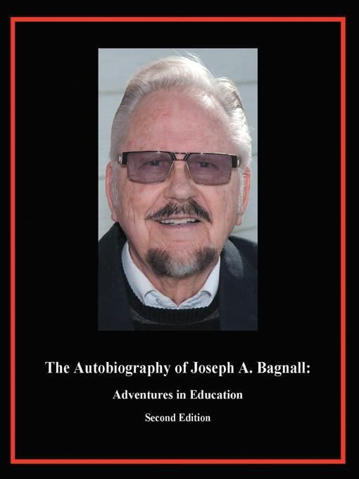 The Autobiography of Joseph A. Bagnall: Adventures in Education EB9787770679414
