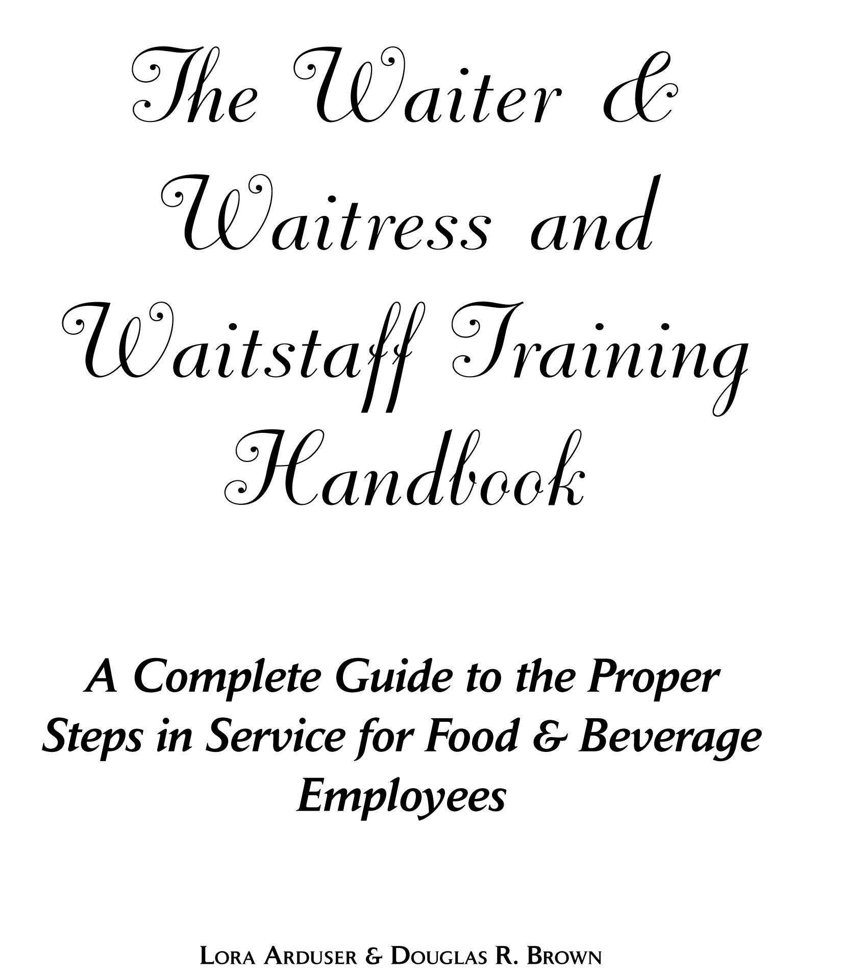 The Waiter & Waitress and Wait Staff Training Handbook: A Complete Guide to the Proper Steps in Service for Food & Beverage Employees EB9787772503410