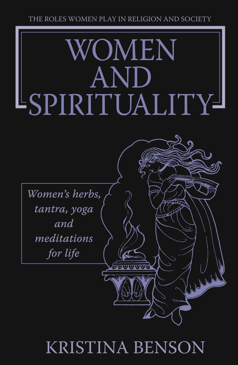 Women and Spirituality: The Roles Women Play in Religion and Society/Women's Herbs, Tantra, Yoga, and Meditation EB9787770655180
