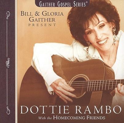 Dottie Rambo: Bill & Gloria Gaither Present 0617884256623