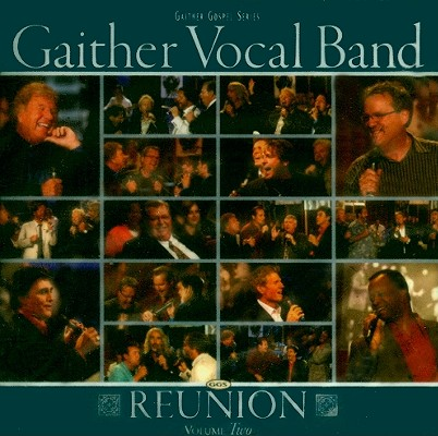 Gaither Vocal Band Reunion: Volume 2 0617884279523
