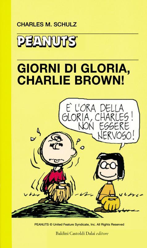 32 - Giorni di gloria,  Charlie Brown!