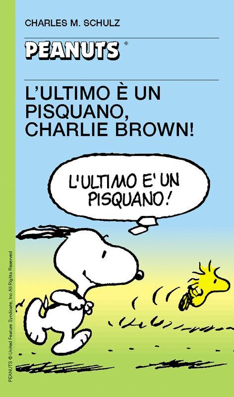 45 - L'ultimo ? un pisquano, Charlie Brown!