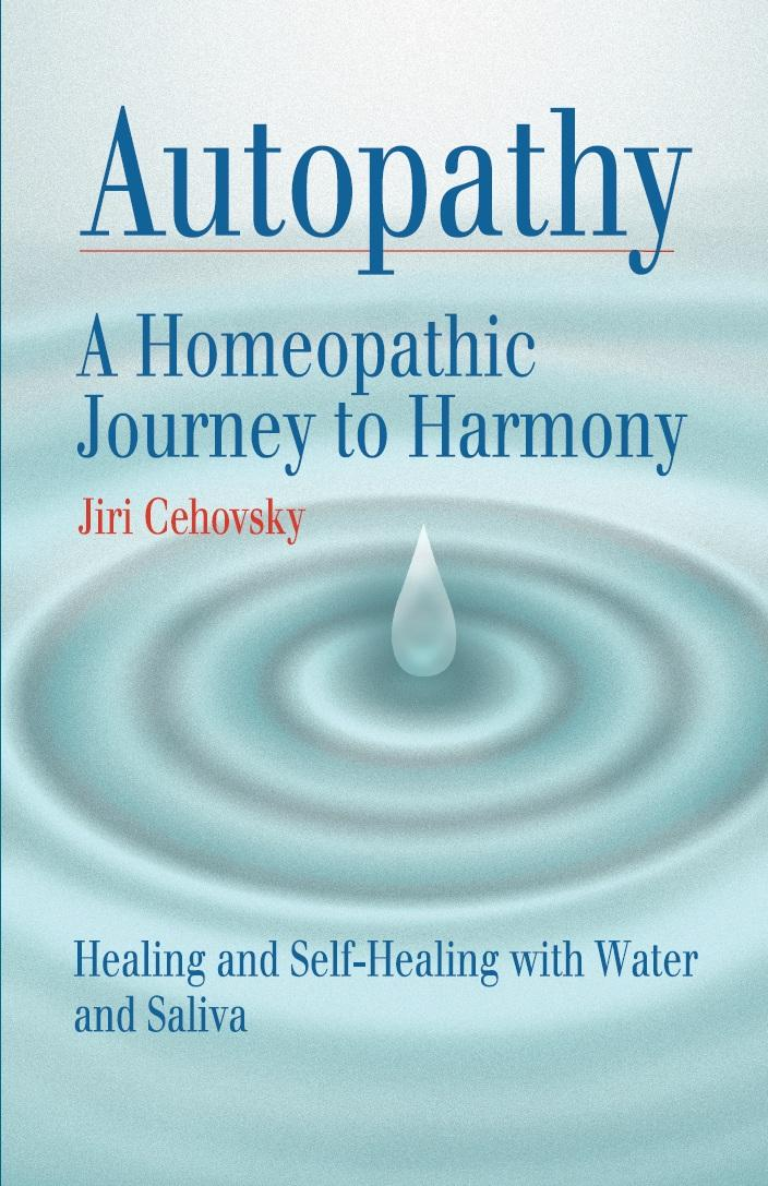 Autopathy: A Homeopathic Journey to Harmony, Healing and Self-Healing with Water and Saliva EB9788086936154