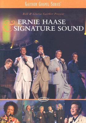 Bill Gaither Presents Ernie Haase & Signature Sound