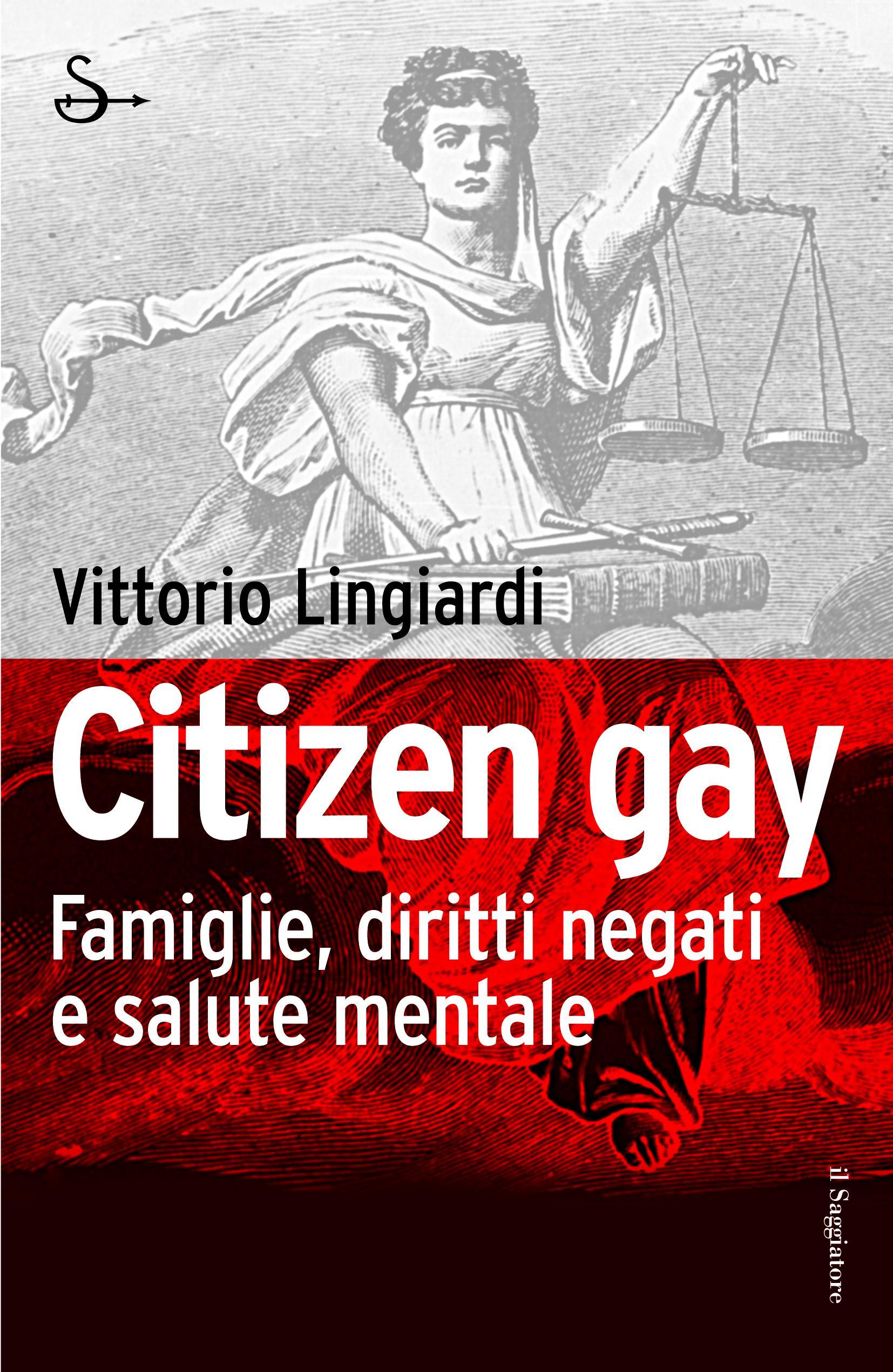 Citizen gay. Famiglie, diritti negati e salute mentale EB9788865760642