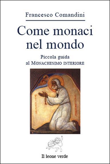 Come monaci nel mondo EB9788896720158