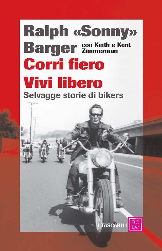 Corri fiero e vivi libero - Selvagge storie di bikers