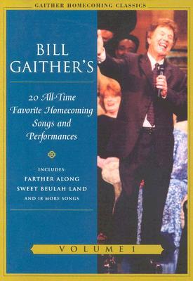Gaither Homecoming Classics Volume 1