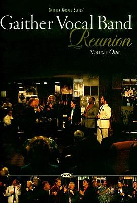 Gaither Vocal Band Reunion: Volume 1