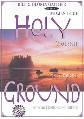 Holy Ground: Moments of Worship and Praise