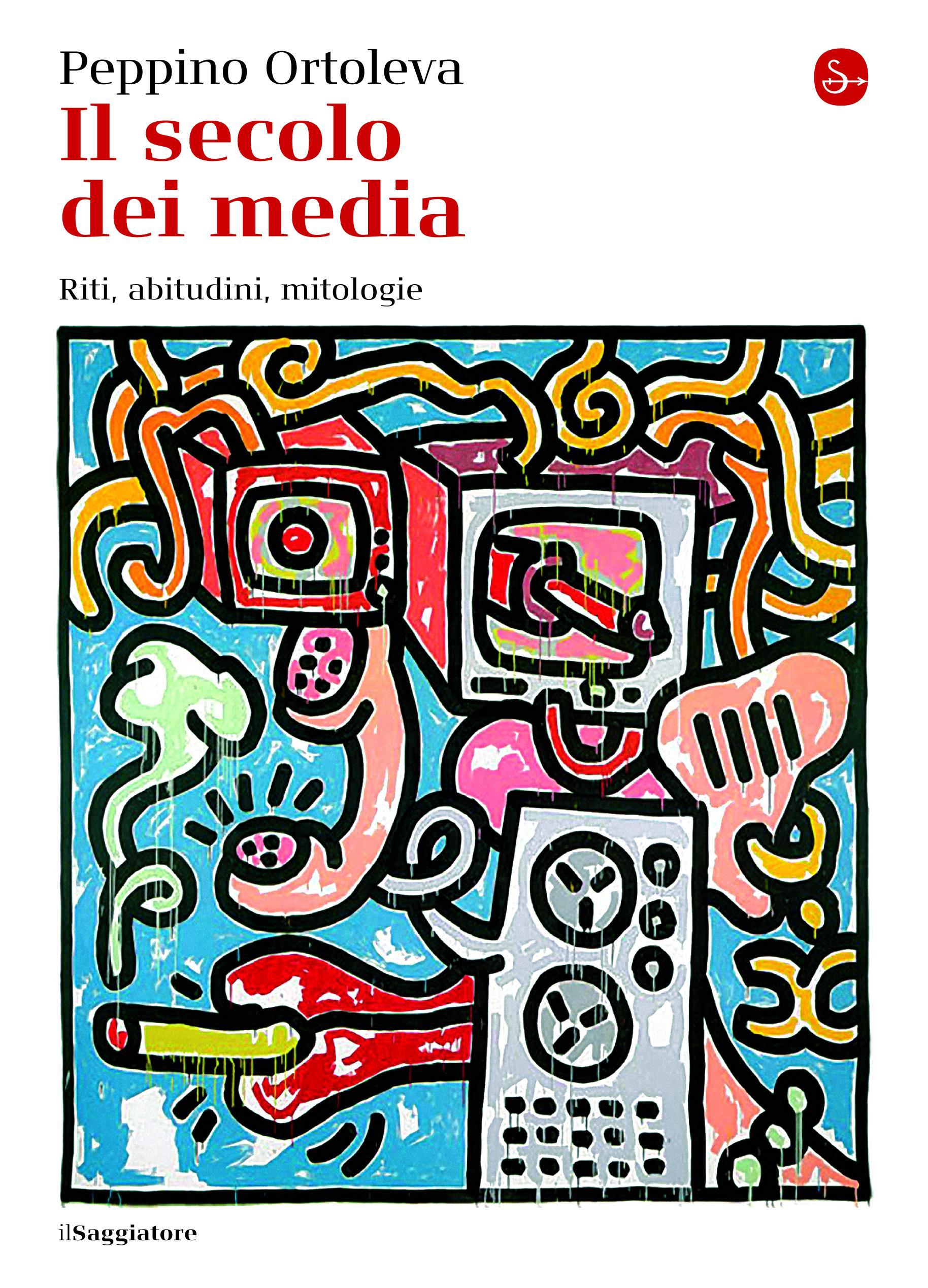 Il secolo dei media. Riti, abitudini, mitologie EB9788865760161