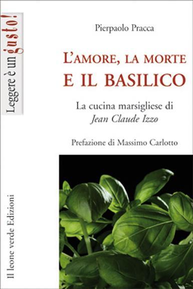 L'amore, la morte e il basilico EB9788895177908