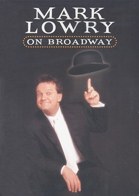 Mark Lowry on Broadway