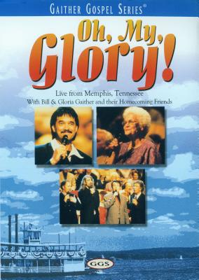 Oh, My Glory!: Live from Memphis, Tennessee