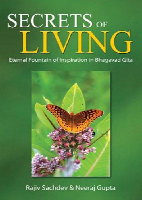 Secrets of Living : Eternal Fountain of Inspiration in Bhagavad Gita EB9788120790582