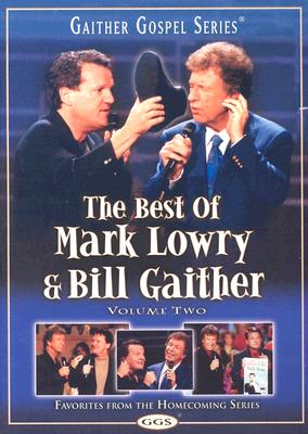 The Best of Mark Lowry & Bill Gaither Vol. 2