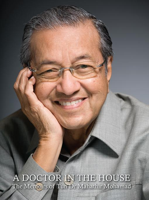 A Doctor in the House: The Memoirs of Tun Dr Mahathir Mohamad EB9789675997877