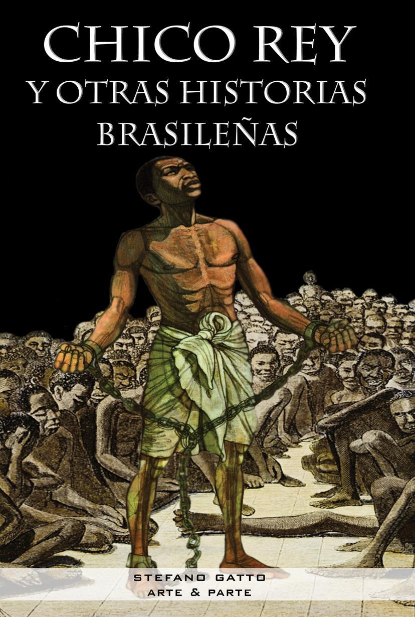 Chico Rey y otras historias brasile?as EB9789871477869