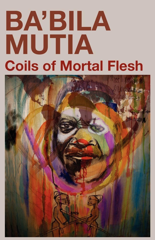 Coils of Mortal Flesh EB9789956715503