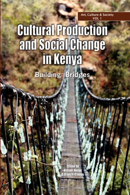 Cultural Production and Change in Kenya. Building Bridges EB9789966151070