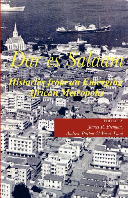 Dar es Salaam. Histories from an Emerging African Metropolis EB9789987081073