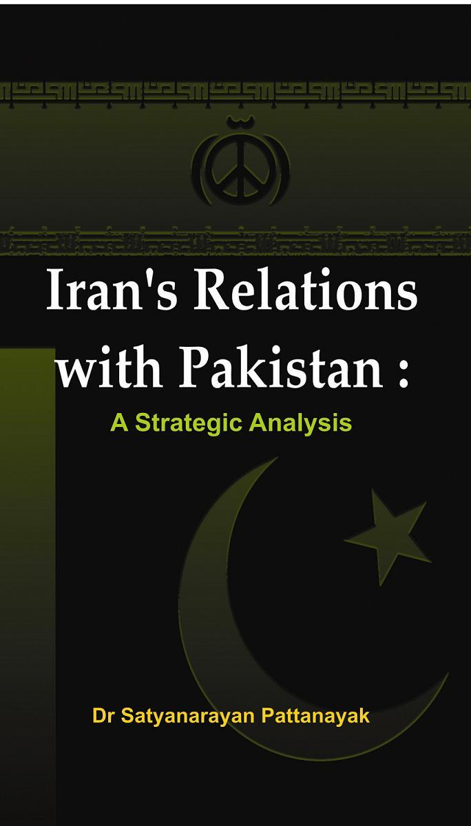 Iran's Relations with Pakistan: A Strategic Analysis EB9789381411841