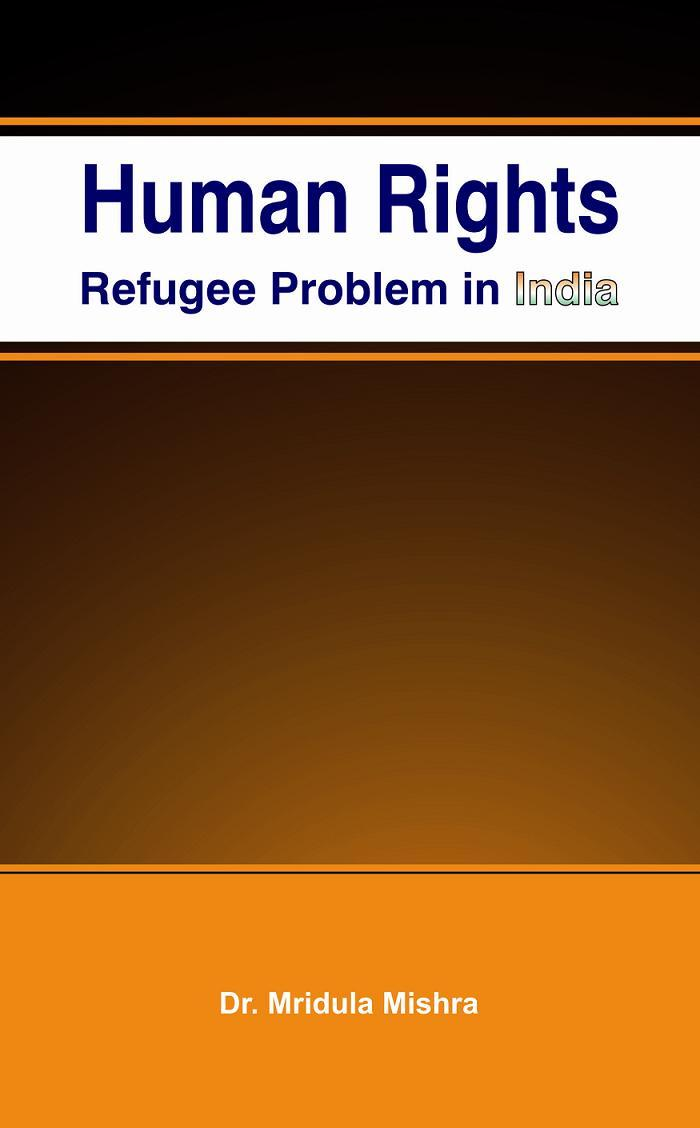Human Rights: Refugee Problem in India EB9789381411858