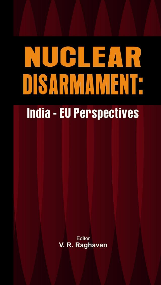 Nuclear Disarmament: India - Eu Perspectives EB9789381411865