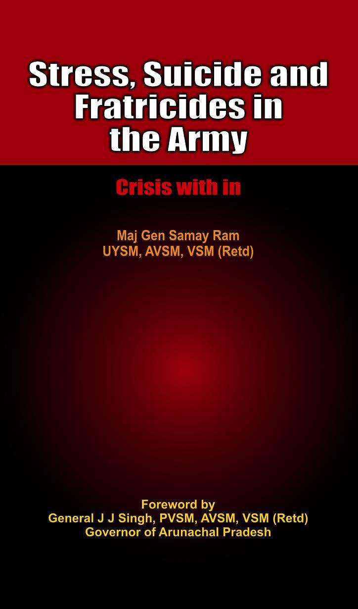 Stress Suicides and Fratricides in the Army: Crisis within EB9789381411872