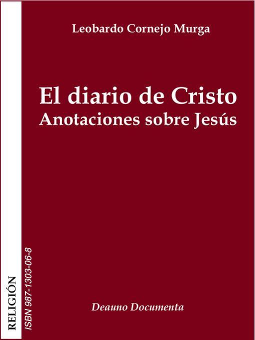 El diario de Cristo: Anotaciones sobre Jes?s EB9789871303069