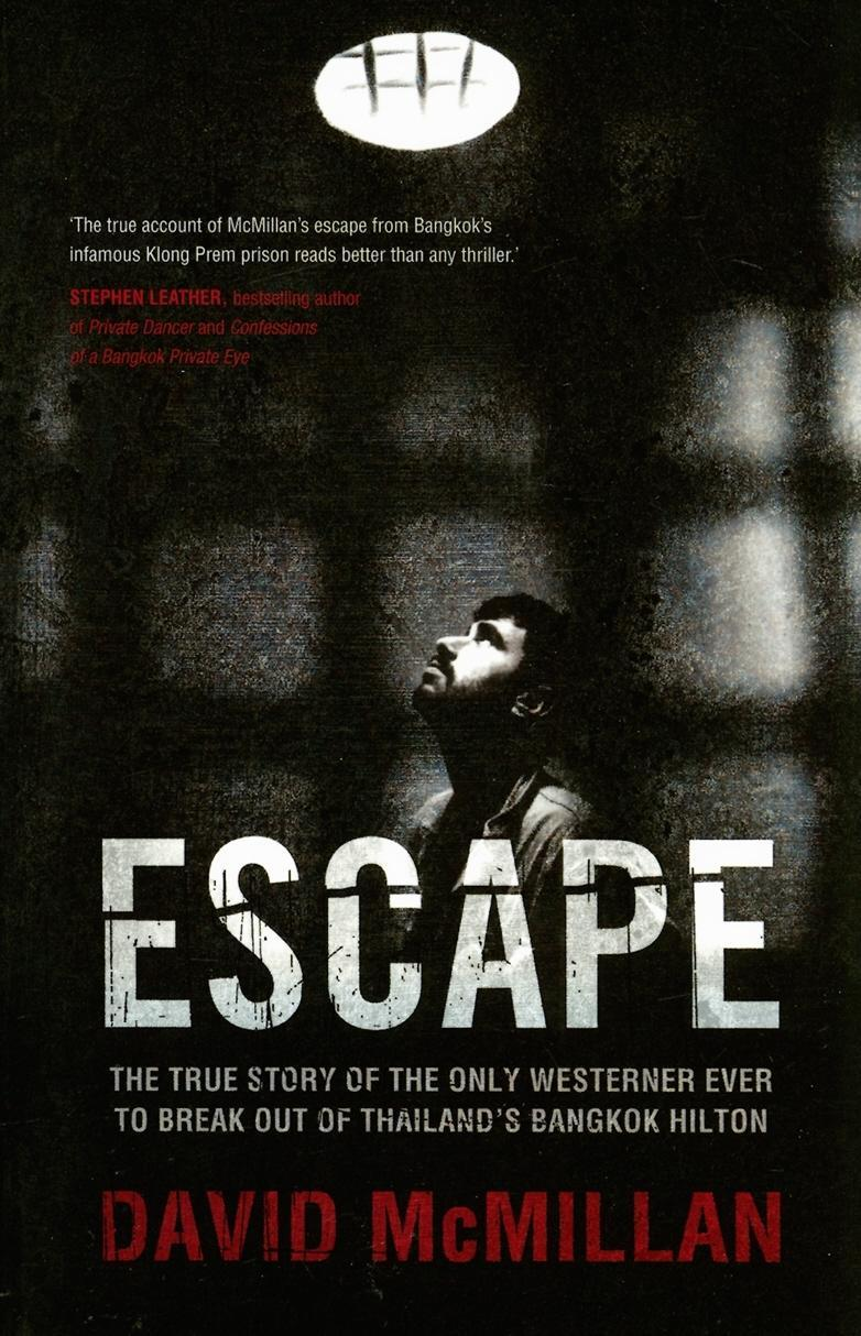 Escape: The True Story of the Only Westerner Ever to Escape from Thailand's Bangkok Hilton EB9789814358354
