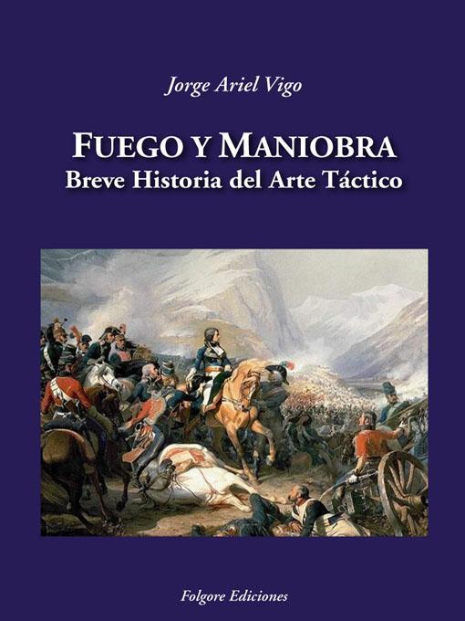 Fuego y Maniobra: Breve Historia del Arte T?ctico EB9789872219208