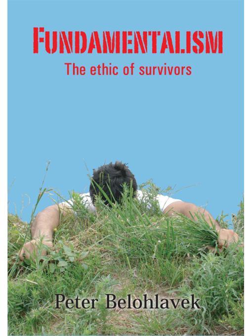 Fundamentalism: the ethic of survivors EB9789871223909