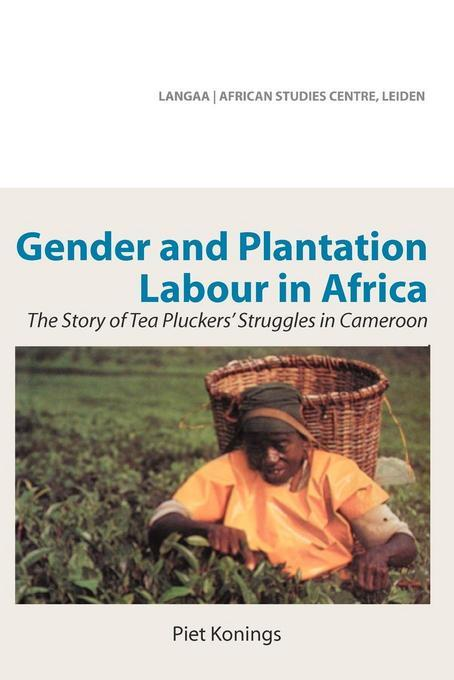 Gender and Plantation Labour in Africa: The Story of Tea Pluckers' Struggles in Cameroon EB9789956728251
