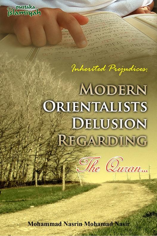 Inherited Prejudices: Modern Orientalist And Their Delusions Regarding The Quran EB9789839068207