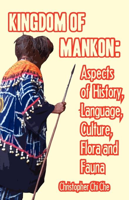 Kingdom of Mankon. Aspects of History, Language, Culture, Flora and Fauna EB9789956579747
