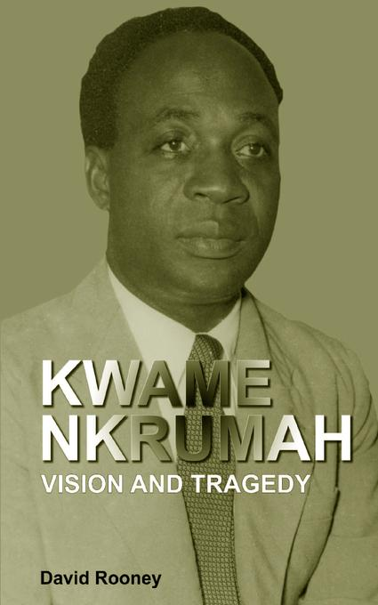 Kwame Nkrumah. Vision and Tragedy EB9789988647810