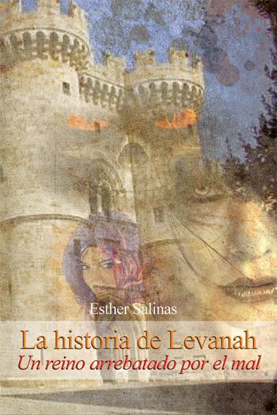 La historia de Levanah. Un reino arrebatado por el mal. EB9789876650632