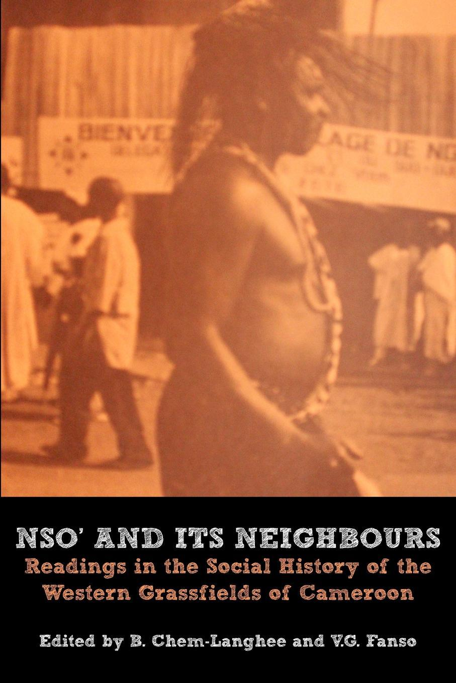 Nso and Its Neighbours. Readings in the Social History of the Western Grassfields of Cameroon EB9789956717347